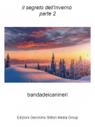 bandadeicanineri - il segreto dell'inverno parte 2