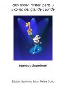 bandadeicanineri - club risolvi misteri parte 8il corno del grande capride