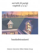 bandadeicanineri - sui tetti di parigi-capitoli 1/1/3/-