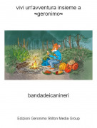 bandadeicanineri - vivi un'avventura insieme a ≈geronimo≈