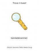 bandadeicanineri - Trova il muso!