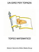 TOPEO MATEMATICO - UN GIRO PER TOPAZIA
