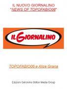 """TOPOFABIO06 e Alice Grana - IL NUOVO GIORNALINO""""NEWS OF TOPOFABIO06"""""""