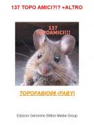 TOPOFABIO06 (FABY) - 137 TOPO AMICI?!? +ALTRO