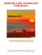 """TOPOFABIO06 (FABY) - EDIZIONE 4 DEL GIORNALINO """"TF06 BOOK""""."""