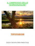 """TOPOFABIO06 - IL CAMPEGGIO DELLE""""GORGONZOLINE"""""""