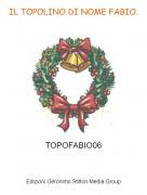 TOPOFABIO06 - IL TOPOLINO DI NOME FABIO.