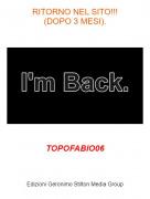 TOPOFABIO06 - RITORNO NEL SITO!!!(DOPO 3 MESI).
