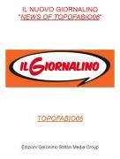 """TOPOFABIO06 - IL NUOVO GIORNALINO""""NEWS OF TOPOFABIO06"""""""