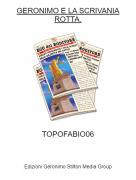 TOPOFABIO06 - GERONIMO E LA SCRIVANIA ROTTA.