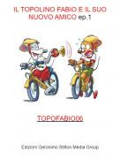 TOPOFABIO06 - IL TOPOLINO FABIO E IL SUO NUOVO AMICO ep.1