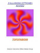 TOPOFABIO06 - 5 ILLUSIONI OTTICHE+AVVISO