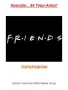 TOPOFABIO06 - Speciale... 84 Topo-Amici!