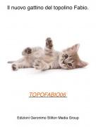 TOPOFABIO06 - Il nuovo gattino del topolino Fabio.