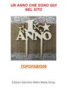 TOPOFABIO06 - UN ANNO CHE SONO QUINEL SITO