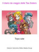 Topa cate - Il diario da viaggio delle Tea Sisters