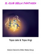 Topa cate & Topa Angi - IL CLUB DELLA FANTASIA