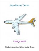 Rosa_special - Una gita con l'aereo