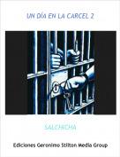 SALCHICHA - UN DÍA EN LA CARCEL 2