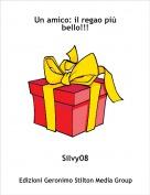 Silvy08 - Un amico: il regao più bello!!!