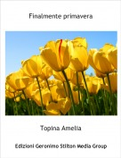 Topina Amelia - Finalmente primavera