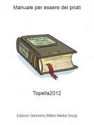 Topella2012 - Manuale per essere dei pirati