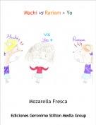 Mozarella Fresca - Machi vs Rariam + Yo
