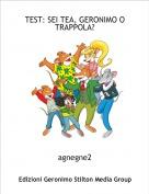 agnegne2 - TEST: SEI TEA, GERONIMO O TRAPPOLA?
