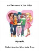 topoaida - parliamo con le tea sister