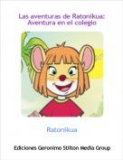 Ratonikua - Las aventuras de Ratonikua:Aventura en el colegio