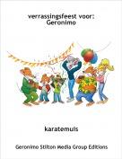 karatemuis - verrassingsfeest voor: Geronimo