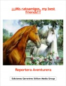 Reportera Aventurera - ¡¡¡Mis ratoamigos, my best friends!!!