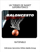 RATOPABLO - UN TORNEO DE BASKET SUPERRATÓNICO