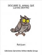 Ratijuan - DESCUBRE EL ANIMAL QUE LLEVAS DENTRO