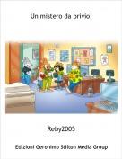 Reby2005 - Un mistero da brivio!