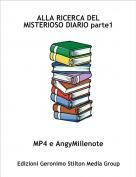 MP4 e AngyMillenote - ALLA RICERCA DEL MISTERIOSO DIARIO parte1