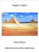 Giuly Stilton - Viaggio in Egitto