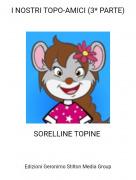 SORELLINE TOPINE - I NOSTRI TOPO-AMICI (3* PARTE)