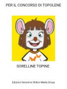 SORELLINE TOPINE - PER IL CONCORSO DI TOPOLENE