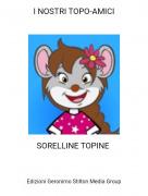 SORELLINE TOPINE - I NOSTRI TOPO-AMICI