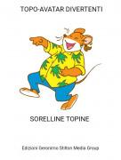 SORELLINE TOPINE - TOPO-AVATAR DIVERTENTI