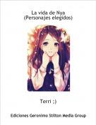 Terri ;) - La vida de Nya(Personajes elegidos)