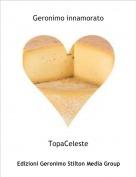 TopaCeleste - Geronimo innamorato