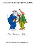 Club Geronimo Stilton - Continuara el club geronimo stilton?