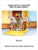 tirry=) - nuova serie e racconto!PER LILLINA PARA!!!