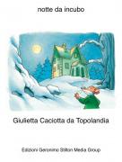 Giulietta Caciotta da Topolandia - notte da incubo