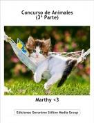 Marthy <3 - Concurso de Animales(3ª Parte)