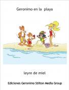 leyre de miel - Geronimo en la  playa