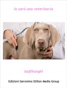 baffilunghi - Io sarò una veterinaria