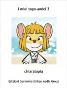 chiaratopia - i miei topo-amici 2